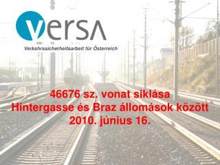46676  sz. vonat siklása Hintergasse  és  Braz  állomások között 2010 . június 16.