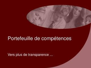 Portefeuille de comp é tences Vers plus de transparence ...