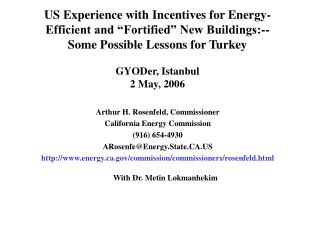 Arthur H. Rosenfeld, Commissioner California Energy Commission (916) 654-4930