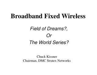 Broadband Fixed Wireless