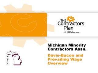 Michigan Minority Contractors Assn. Davis-Bacon and Prevailing Wage Overview