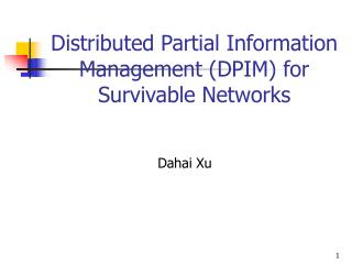 Distributed Partial Information Management (DPIM) for Survivable Networks