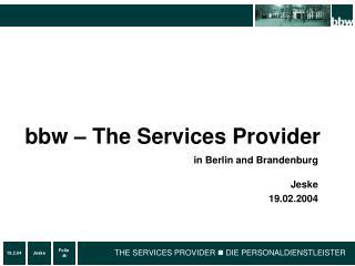 bbw � The Services Provider