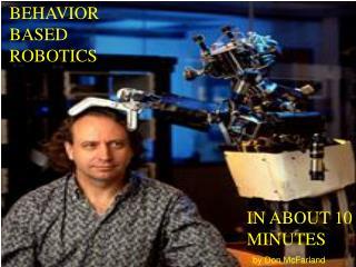 BEHAVIOR BASED ROBOTICS