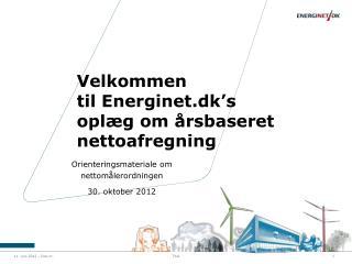 Velkommen  til Energinet.dk's oplæg om årsbaseret nettoafregning