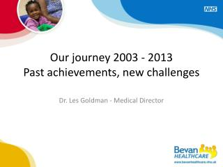 Our journey 2003 - 2013 Past achievements, new challenges