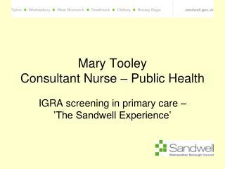 Mary Tooley Consultant  Nurse � Public Health