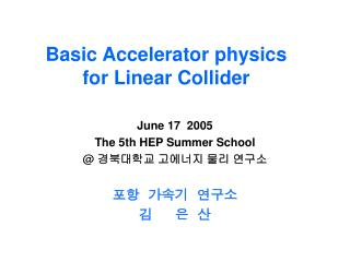 Basic Accelerator physics  for Linear Collider