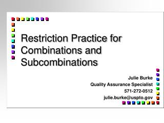 Restriction Practice for  Combinations and Subcombinations