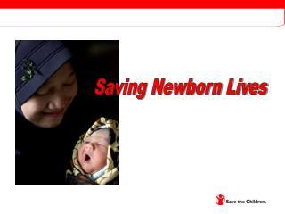 Saving Newborn Lives