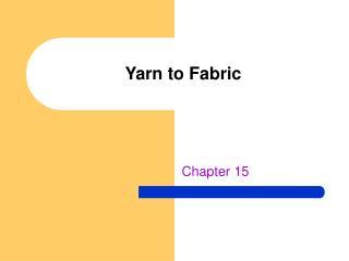 Yarn to Fabric