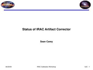 Status of IRAC Artifact Corrector