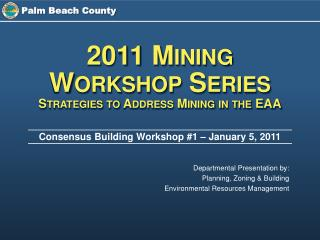 Consensus Building Workshop #1 � January 5, 2011