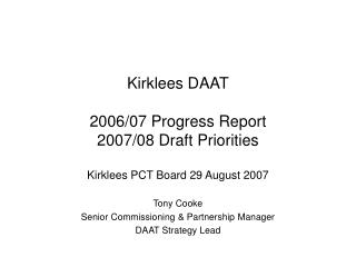 Kirklees DAAT 2006/07 Progress Report 2007/08 Draft Priorities