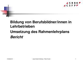 Bildung von Berufsbildner/innen in Lehrbetrieben Umsetzung des Rahmenlehrplans Bericht