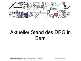 Aktueller Stand des DRG in Bern