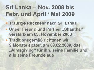 Sri Lanka – Nov. 2008 bis  Febr. und April / Mai 2009