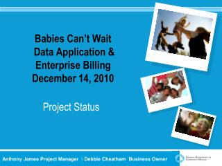Babies Can't Wait  Data Application & Enterprise Billing December 14, 2010