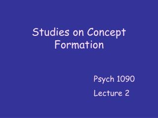 Studies on Concept Formation
