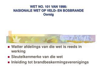 WET NO. 101 VAN 1998:  NASIONALE WET OP VELD- EN BOSBRANDE  Oorsig