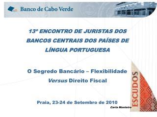 13º ENCONTRO DE JURISTAS DOS BANCOS CENTRAIS DOS PAÍSES DE LÍNGUA PORTUGUESA
