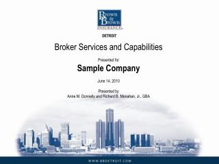 Broker Services and Capabilities Presented for Sample Company June 14, 2010 Presented by