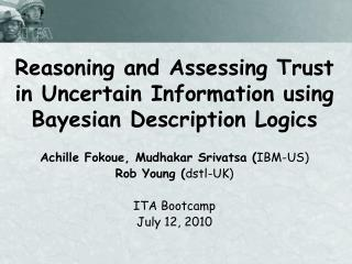 Reasoning and Assessing Trust in Uncertain Information using Bayesian Description Logics