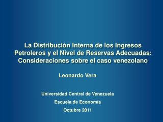 La Distribución Interna de los Ingresos Petroleros y el Nivel de Reservas Adecuadas: