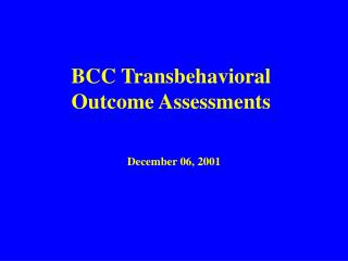 BCC Transbehavioral Outcome Assessments