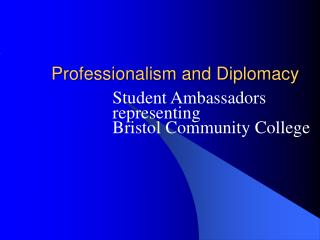 Professionalism and Diplomacy