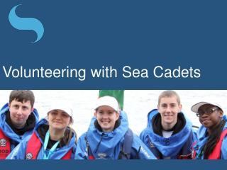 Volunteering with Sea Cadets