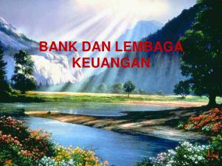 BANK DAN LEMBAGA KEUANGAN