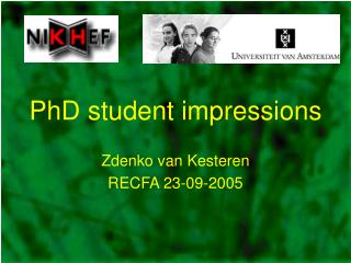 PhD student impressions