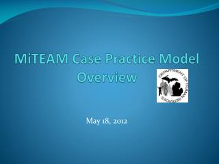MiTEAM  Case Practice Model Overview
