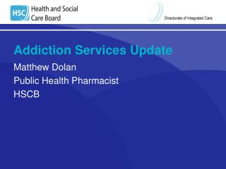 Addiction Services Update