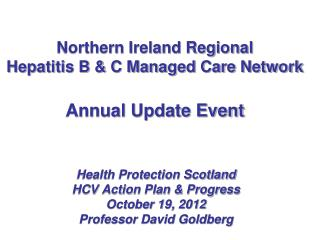 Northern Ireland Regional  Hepatitis B & C Managed Care Network Annual Update Event