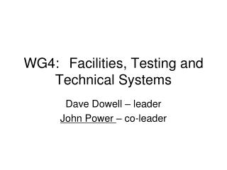 WG4:	Facilities, Testing and Technical Systems
