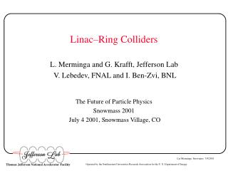 Linac–Ring Colliders  L. Merminga and G. Krafft, Jefferson Lab