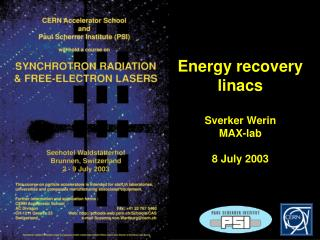 Energy recovery linacs Sverker Werin MAX-lab 8 July 2003