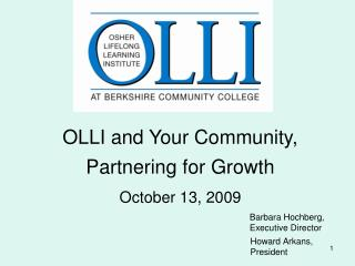OLLI and Your Community, Partnering for Growth October 13, 2009