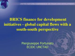 BRICS finance for development initiatives - global capital flows with a south-south perspective