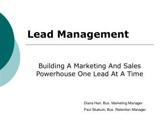 Building A Marketing And Sales Powerhouse One Lead At A Time