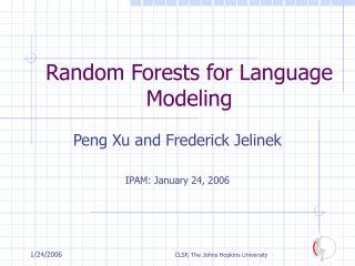 Random Forests for Language Modeling