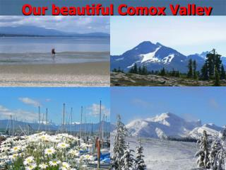 Our beautiful Comox Valley