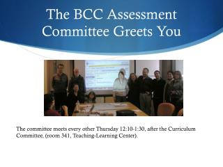 The BCC Assessment Committee Greets You