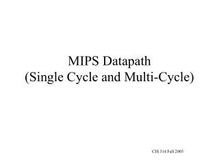 MIPS Datapath (Single Cycle and Multi-Cycle)
