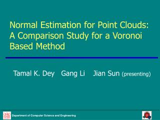 Normal Estimation for Point Clouds: A Comparison Study for a Voronoi Based Method