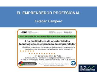 EL EMPRENDEDOR PROFESIONAL Esteban Campero