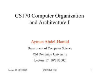 CS170 Computer Organization and Architecture I