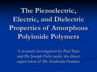 The Piezoelectric, Electric, and Dielectric Properties of Amorphous Polyimide Polymers